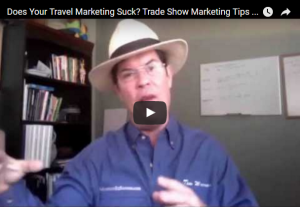 "Free travel trade show marketing tipsbusiness marketing videos with ""Tourism Tim"""
